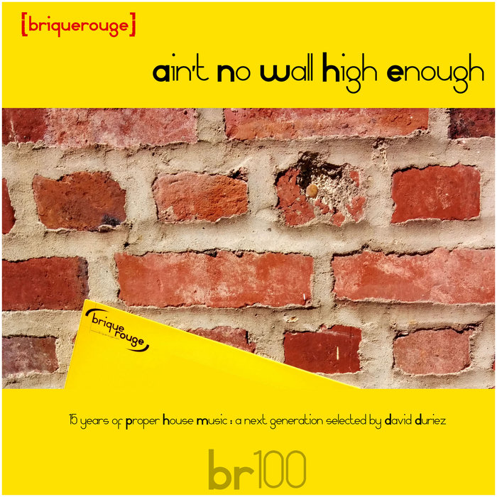 VA – Brique Rouge 100: Ain't No Wall High Enough [Brique Rouge]