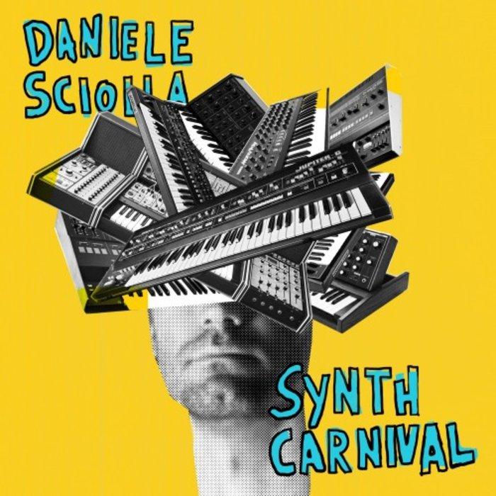DANIELE SCIOLLA - Synth Carnival