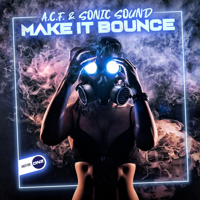A.C.F./SONIC SOUND - Make It Bounce
