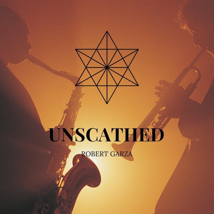 ROBERT GARZA - Unscathed