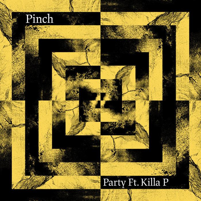 PINCH feat KILLA P - Party