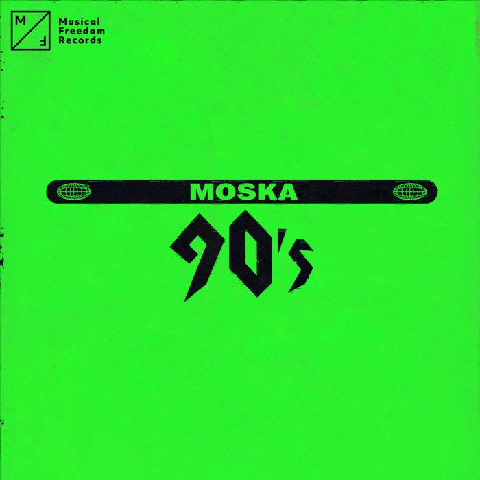 MOSKA - 90's