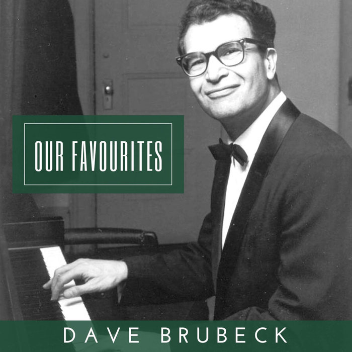 DAVE BRUBECK - Our Favorites