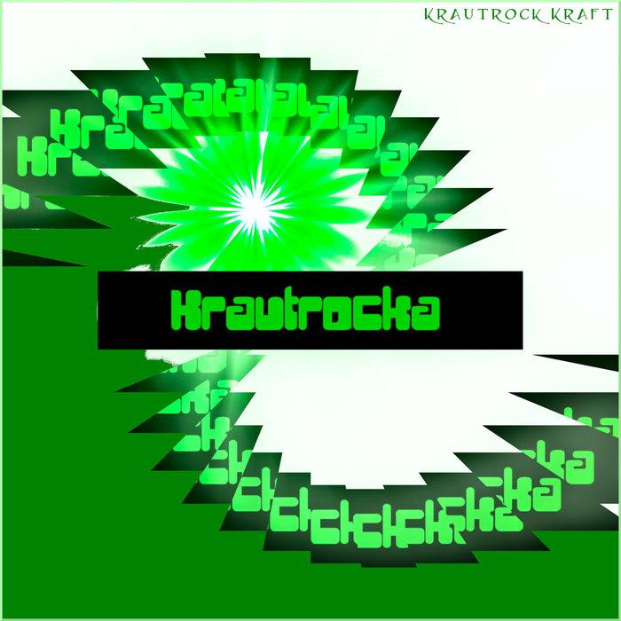 KRAUTROCKA - Krautrock Kraft