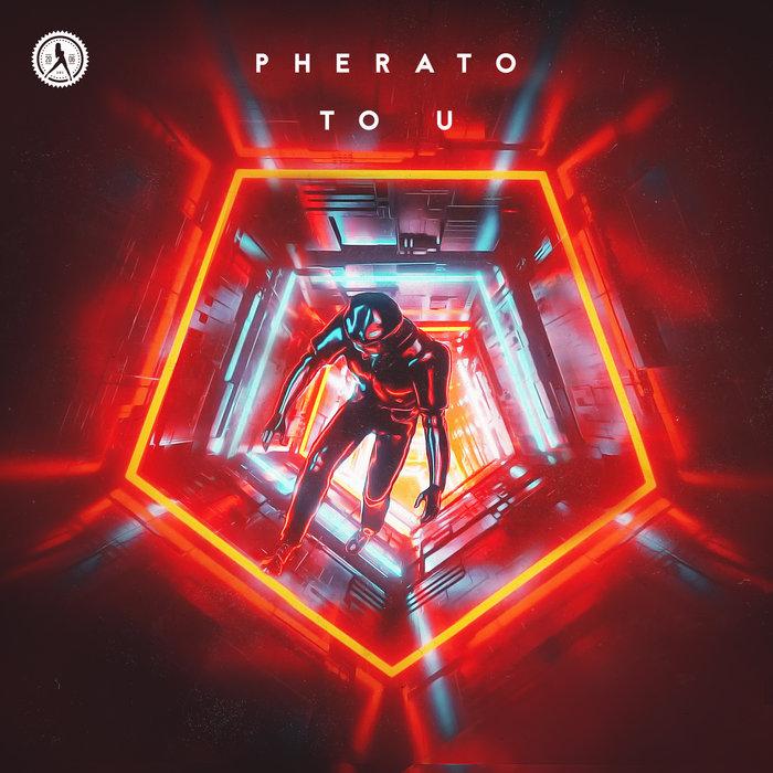 PHERATO - To U (Extended Mix)
