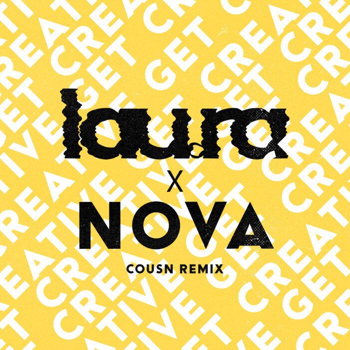 LAURA & NOVA - Get Creative