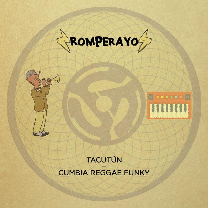 ROMPERAYO - Tacutun/Cumbia Reggae Funky