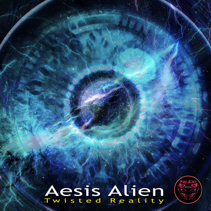 AESIS ALIEN - Twisted Reality