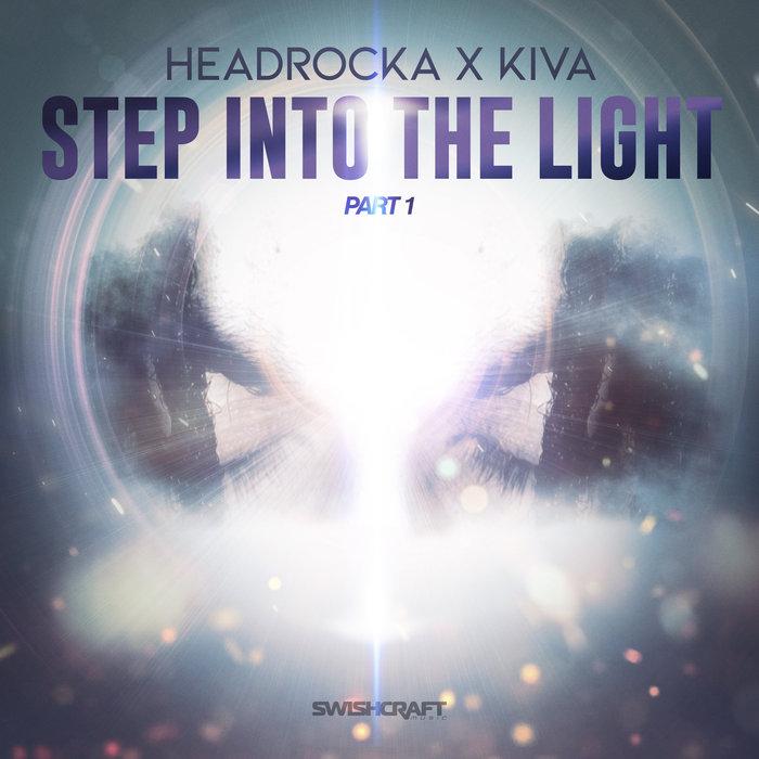 HEADROCKA & KIVA - Step Into The Light (Remixes Part 1)