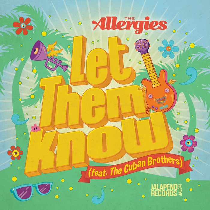 THE ALLERGIES feat THE CUBAN BROTHERS - Let Them Know