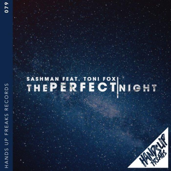 SASHMAN feat TONI FOX - The Perfect Night