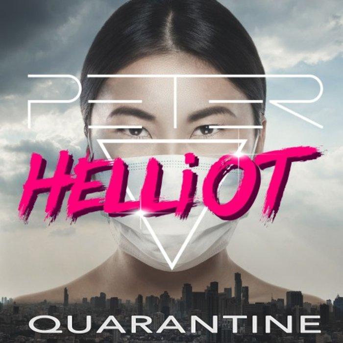 PETER HELLIOT - Quarantine
