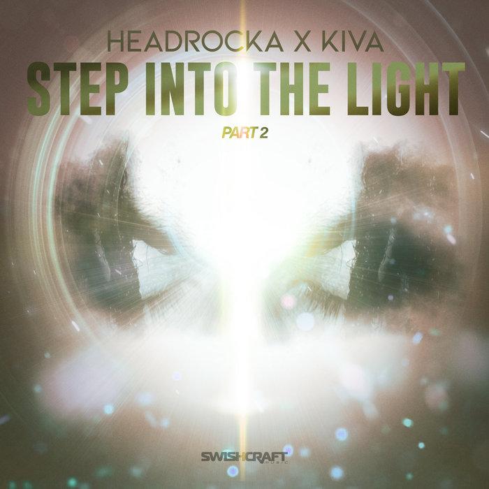 HEADROCKA & KIVA - Step Into The Light (Remixes Part 2)