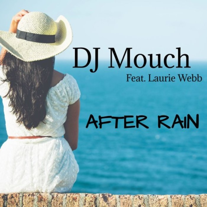 DJ MOUCH feat LAURIE WEBB - After Rain