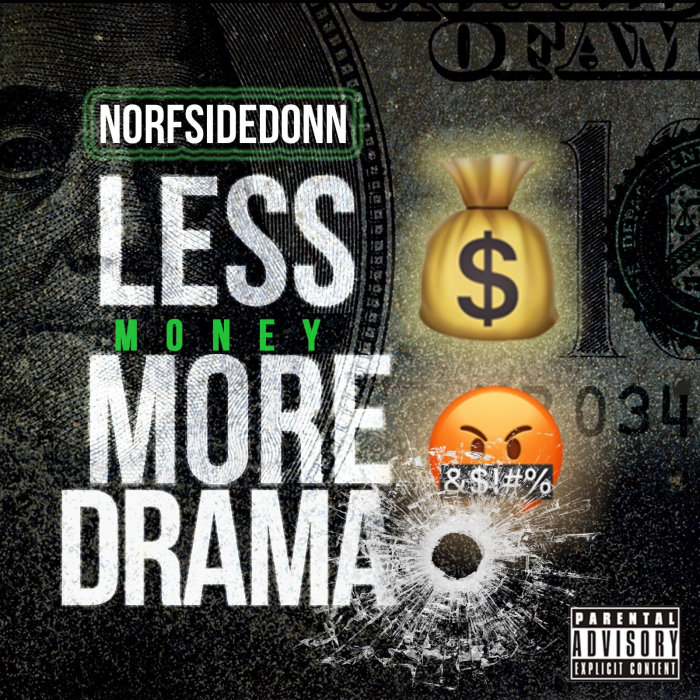 NORFSIDE DONN - Less Money Mo Drama (Explicit)