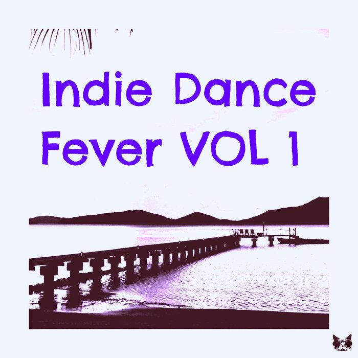 VARIOUS - Indie Dance Fever Vol 1