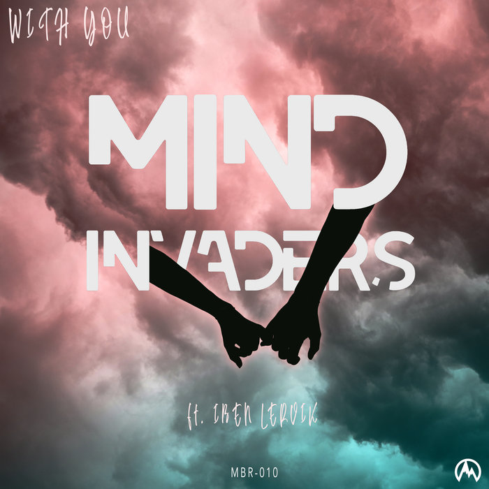 MIND INVADERS feat IBEN LERVIK - With You