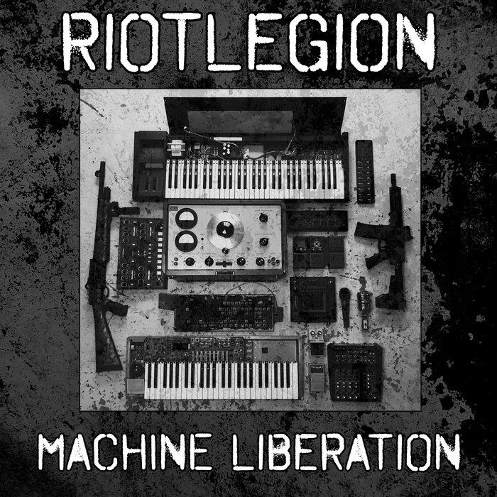 RIOTLEGION - Machine Liberation