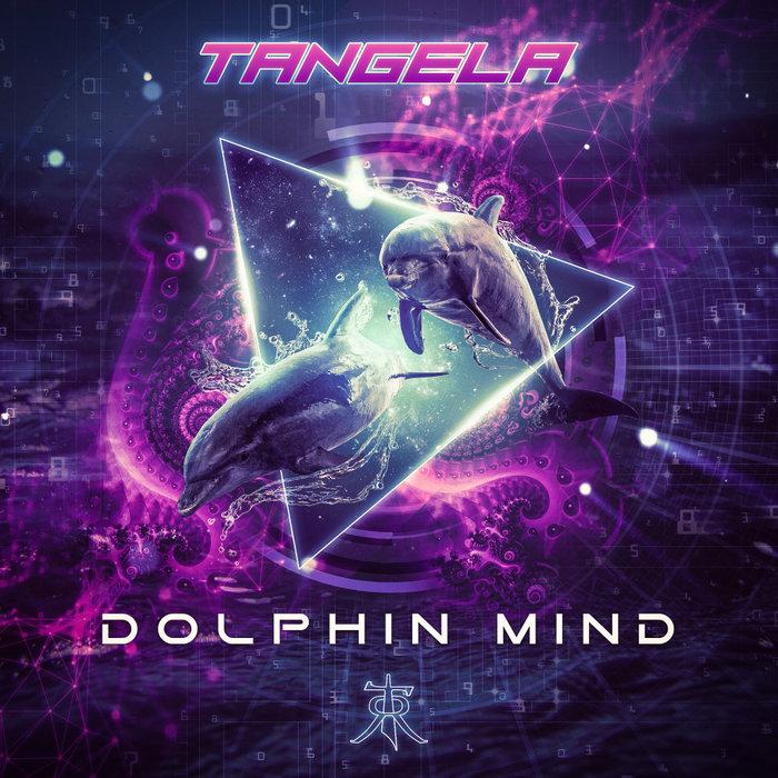 TANGELA - Dolphin Mind