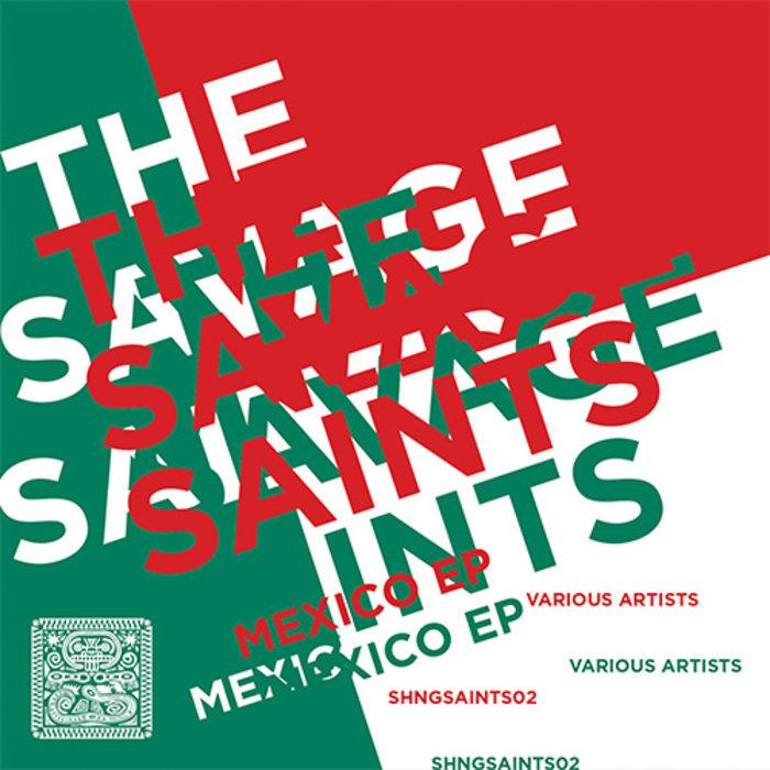 ABSENTUNE/ANTAARES/TLAZOHTLA/VALTIERRA/DIE JUNGLE/XAMAN - The Savage Saints-Mexico EP