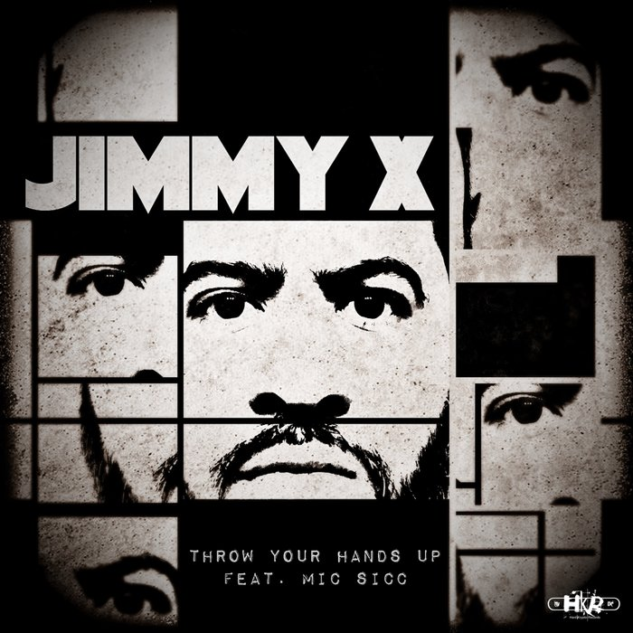 JIMMY X feat MIC SICC - Throw Your Hands Up