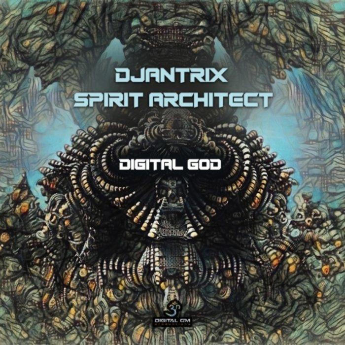DJANTRIX/SPIRIT ARCHITECT - Digital God
