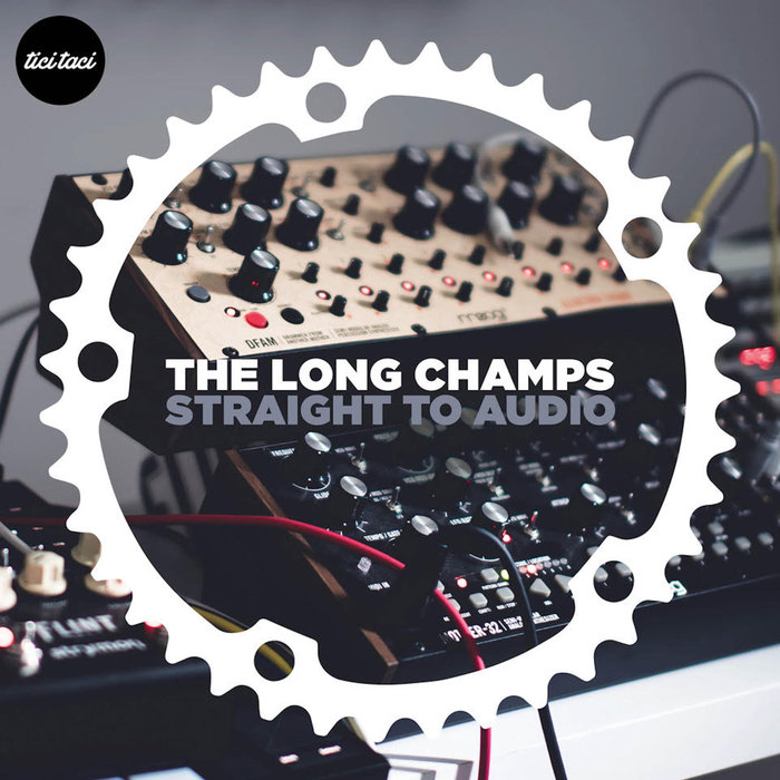 THE LONG CHAMPS - Straight To Audio