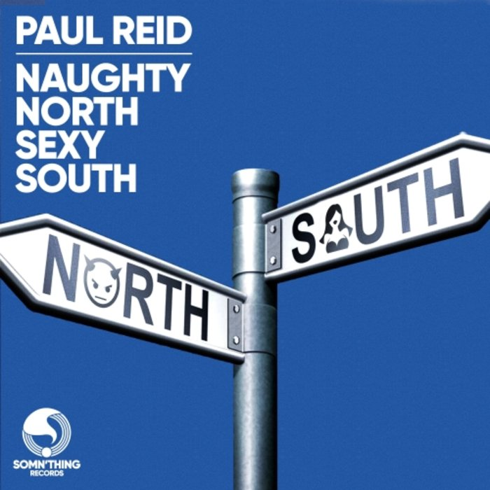 PAUL REID - Naughty North Sexy South