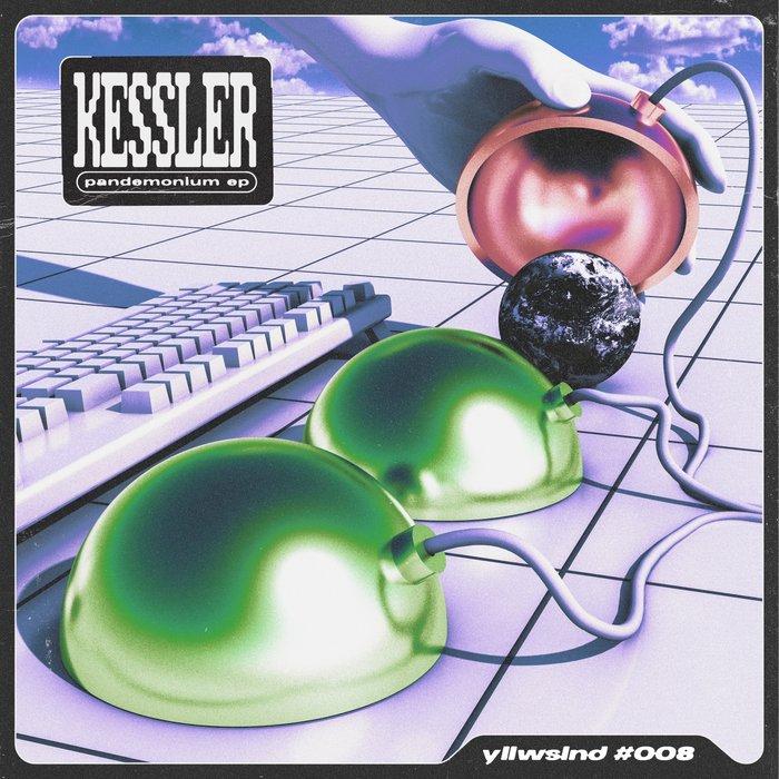 KESSLER - Pandemonium