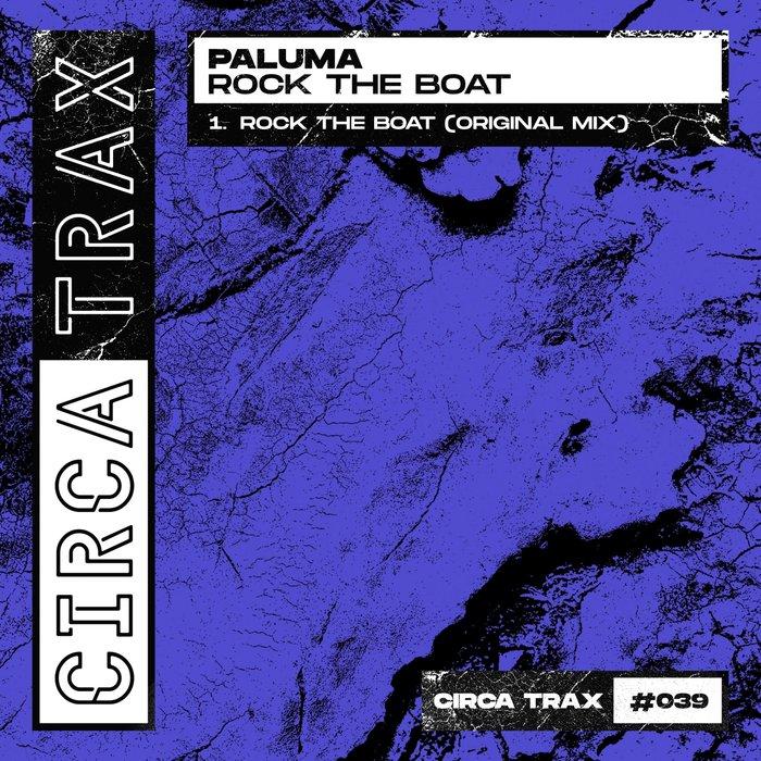 PALUMA - Rock The Boat