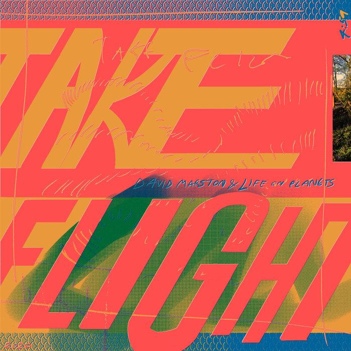 DAVID MARSTON & LIFE ON PLANETS - Take Flight