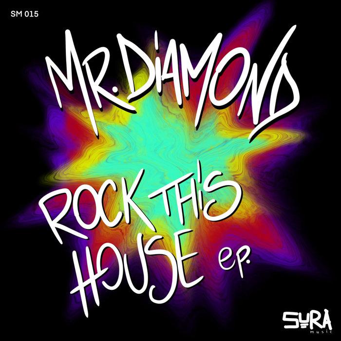 MR.DIAMOND - Rock This House