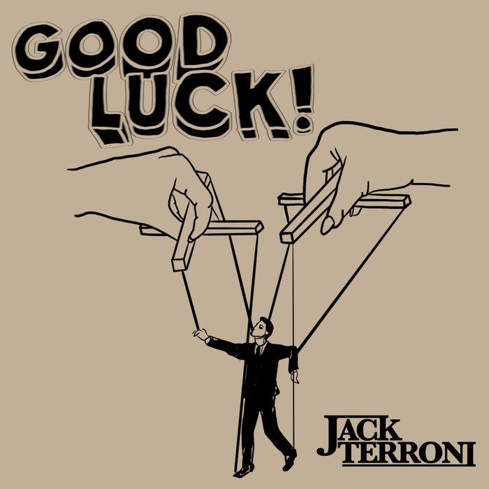JACK TERRONI - Good Luck!