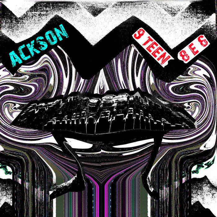 ACKSON - 9teen8e6
