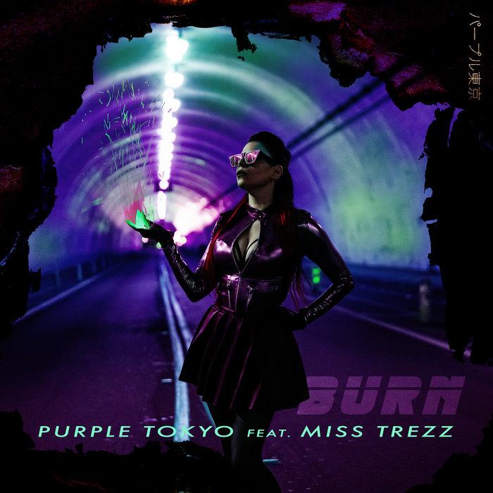 PURPLE TOKYO feat MISS TREZZ - Burn