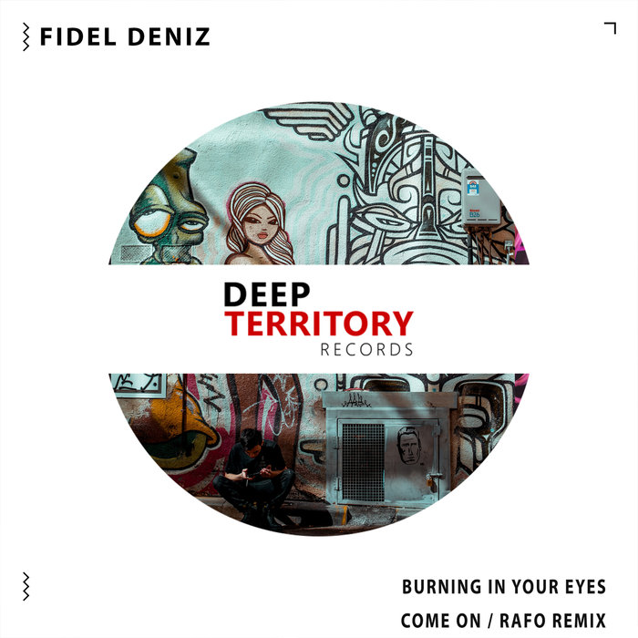 FIDEL DENIZ - Burning In Your Eyes/Come On