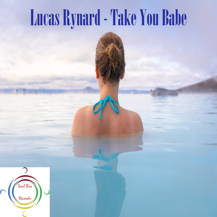 LUCAS RYNARD - Take You Babe
