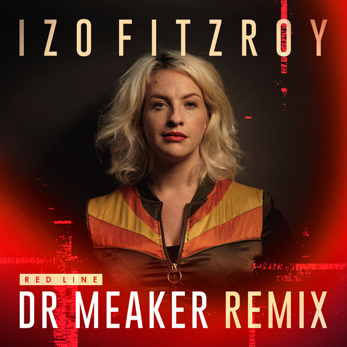 IZO FITZROY - Red Line (Dr Meaker Remix)