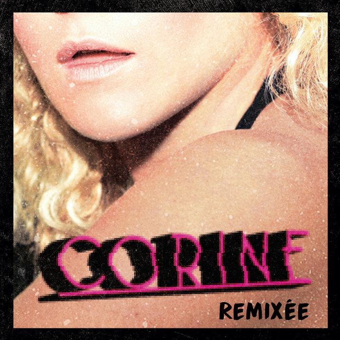CORINE - Fille De Ta Region Remixee