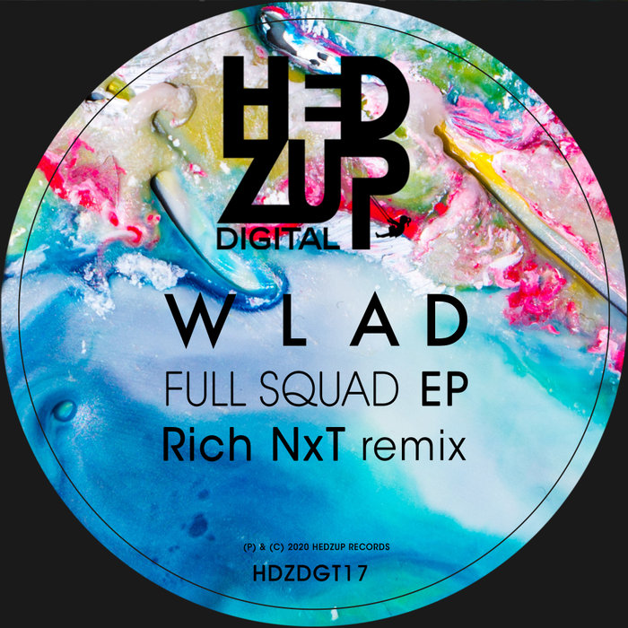 WLAD - Full Squad EP + Rich NXT Remix