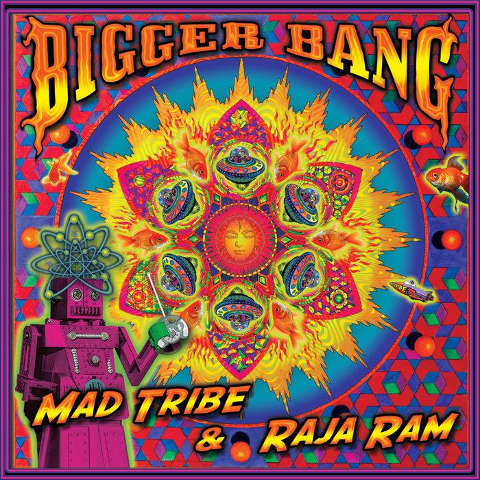 MAD TRIBE & RAJA RAM - Bigger Bang
