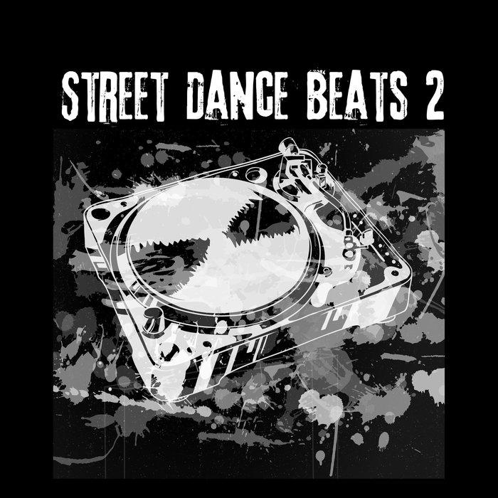 STREET DANCE BEATS - Street Dance Beats 2