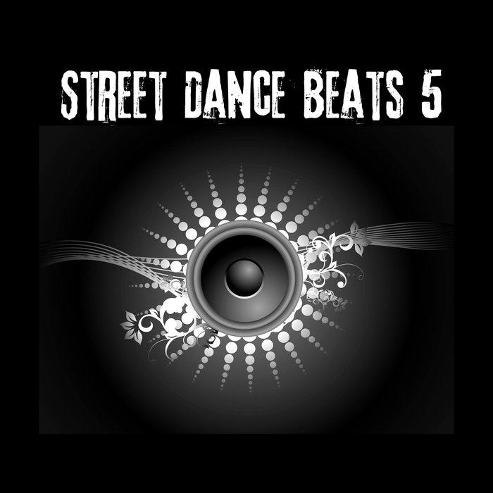STREET DANCE BEATS - Street Dance Beats 5