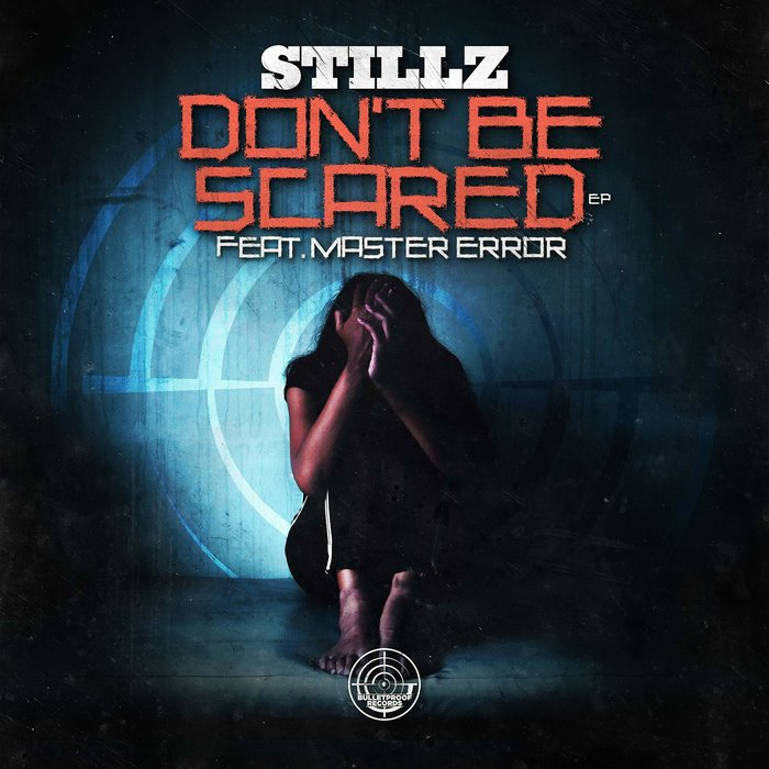 STILLZ - Don't Be Scared