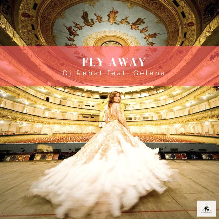 DJ RENAT & GELENA - Fly Away