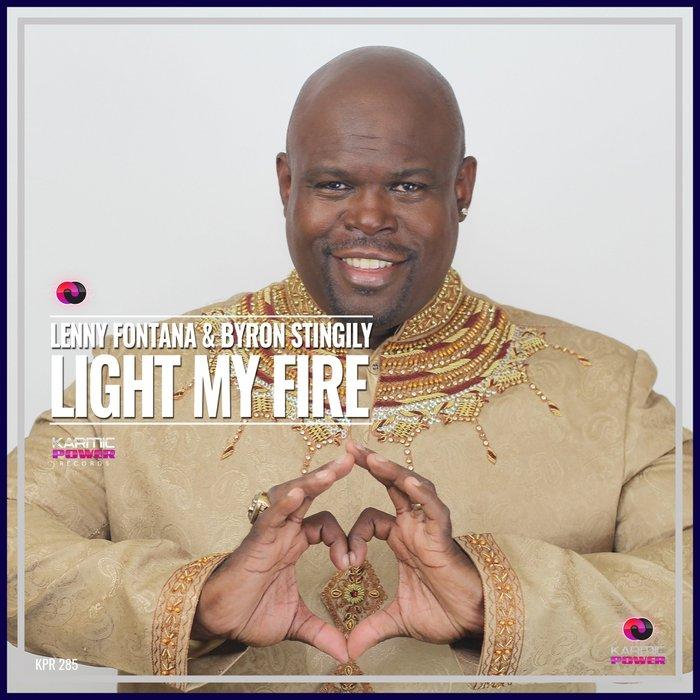 LENNY FONTANA/BYRON STINGILY - Light My Fire