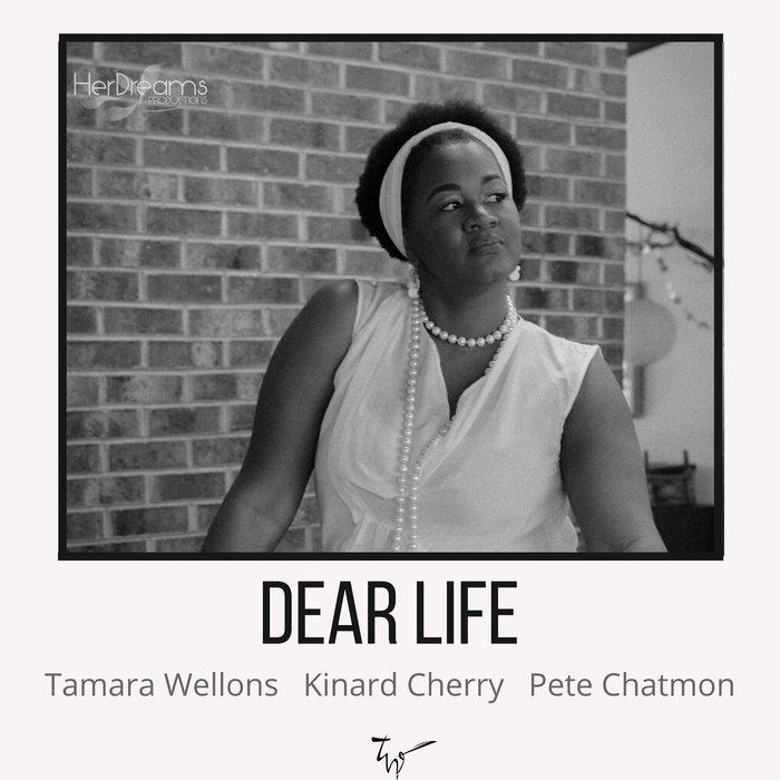 TAMARA WELLONS/KINARD CHERRY/PETE CHATMON - Dear Life