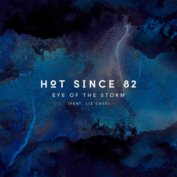 HOT SINCE 82/LIZ CASS - Eye Of The Storm