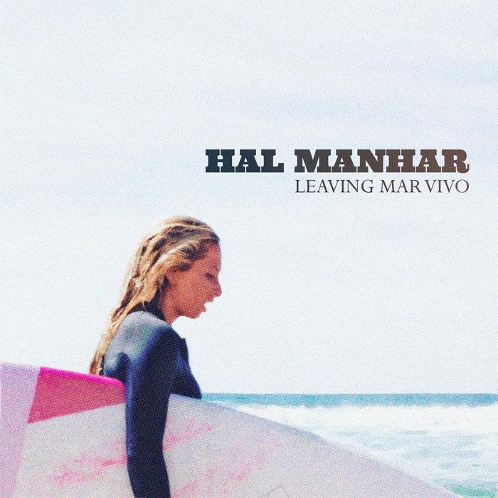 HAL MANHAR - Leaving Mar Vivo