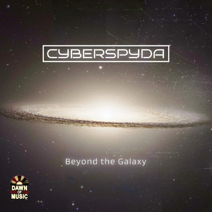 CYBERSPYDA - Beyond The Galaxy